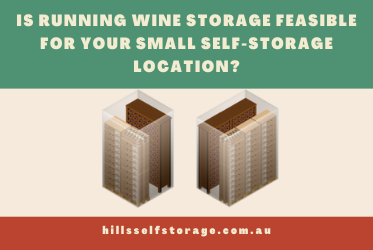 Is Running Wine Storage Feasible for Your Small Self-Storage Location